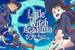 Oculus Quest 游戏《小魔女学园VR》Little Witch Academia: VR Broom Racing VR游戏下载