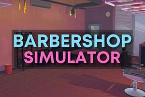 Oculus Quest 游戏《VR理发店模拟器》Barbershop Simulator VR